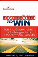 Challenged to Win:Turning Overwhelming Challenges Into Unbelievable Results